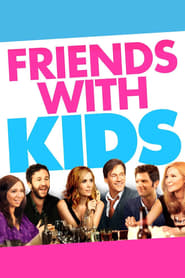 Friends with Kids (2012)