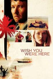 Wish You Were Here (2012)